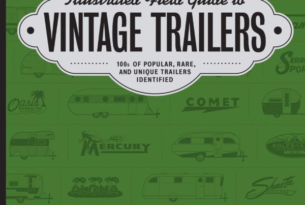 Field Guide To Vintage Trailers